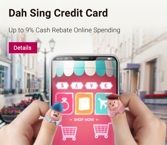 Dah Sing Credit Card	Up to 8% Cash Rebate Online Spending