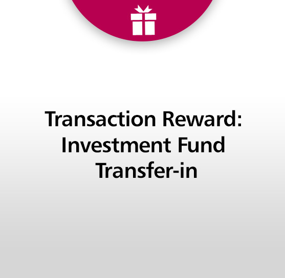 For Investment Fund Transfer-in Customers