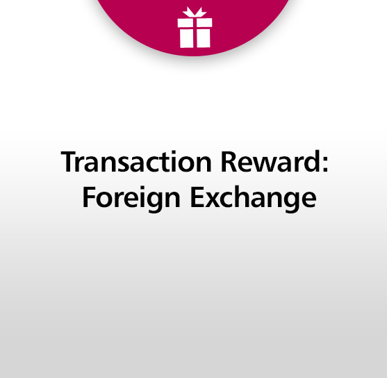TRANSACTION REWARD FOR FOREIGN EXCHANGE